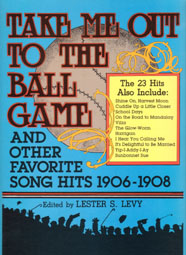 Take Me Out to the Ball Game & Others 1906-1908