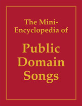 Mini-Encyclopedia of Public Domain Songs